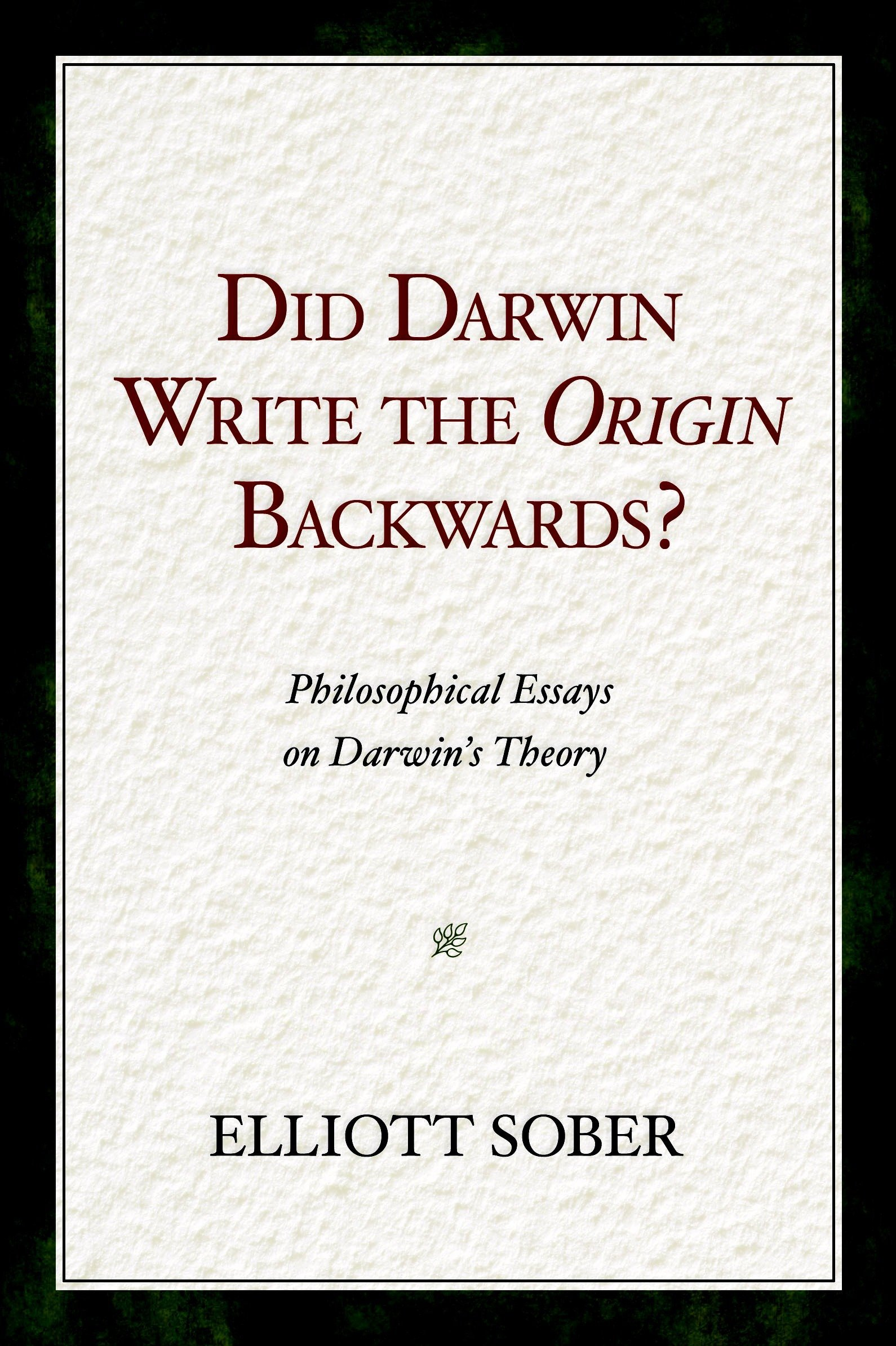 Did Darwin Write the Origin Backwards?: Philosophical Essays on Darwin's Theory (Prometheus Prize) PDF ePub book