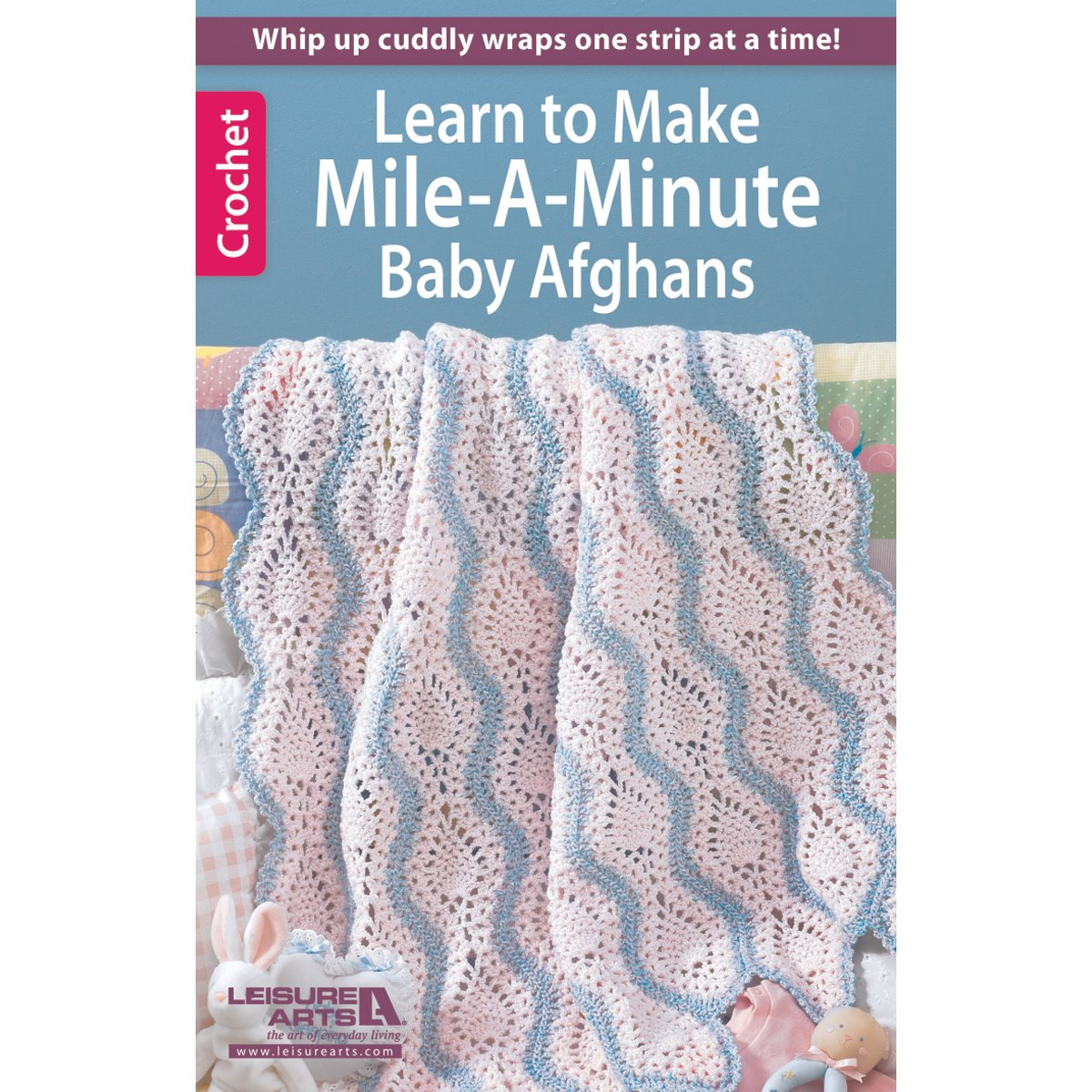 Amazon.com: LEISURE ARTS LA-75473 Crochet Mile a Minute Baby Afghans Book:  Arts, Crafts & Sewing