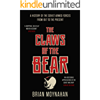 The Claws of the Bear: A History of the Soviet Armed Forces from 1917 to 1989