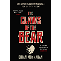 The Claws of the Bear: A History of the Soviet Armed Forces from 1917 to 1989 (English Edition)