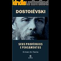 DOSTOIÉVSKI: Seus provérbios e pensamentos