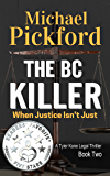 The BC Killer (Tyler Kane Legal Thriller Book 2)