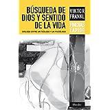 Búsqueda de Dios y sentido de la vida: Diálogo entre un teólogo y un psicólogo (Spanish Edition)