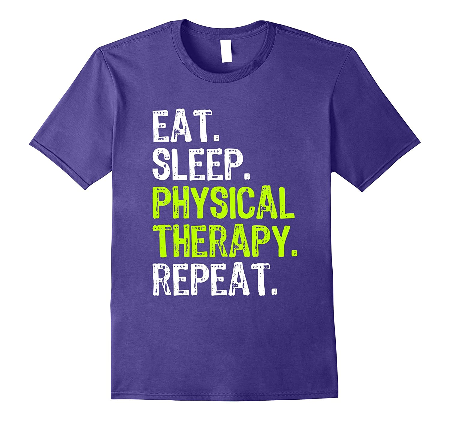 Eat Sleep Physical Therapy Repeat T-Shirt-TJ