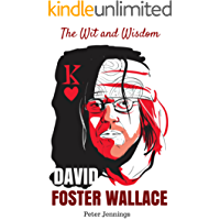 David Foster Wallace: The Wit and Wisdom of David Foster Wallace (English Edition)