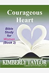 Courageous Heart (Bible Study for Women Book 2) Kindle Edition