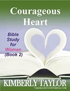 Courageous Heart (Bible Study for Women Book 2)