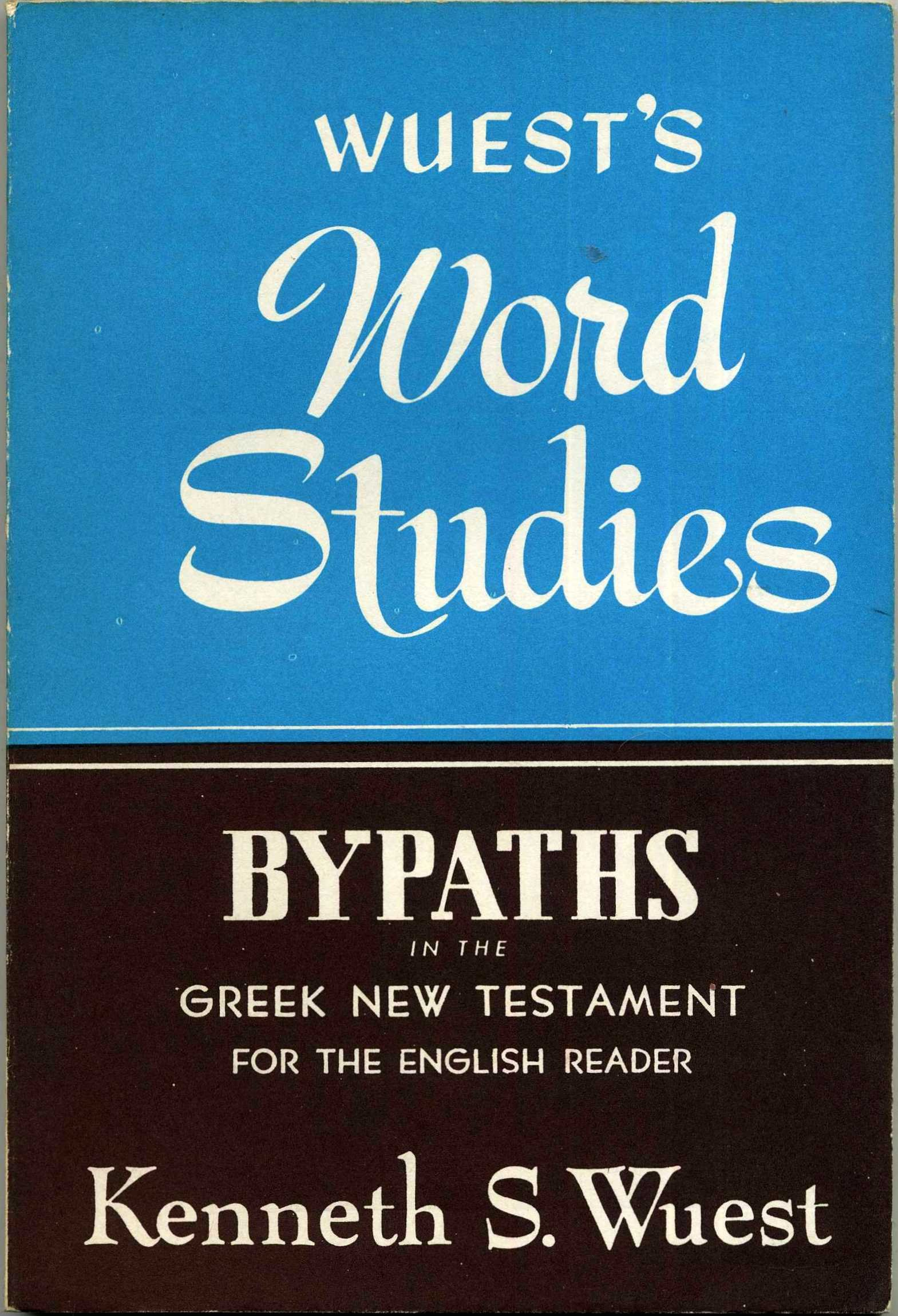 Wuest S Word Studies Bypaths In The Greek New Testament For English Readers Kenneth S Wuest 9780802813183 Amazon Com Books