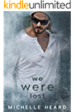 We Were Lost (A Southern Heroes Novel Book 5)