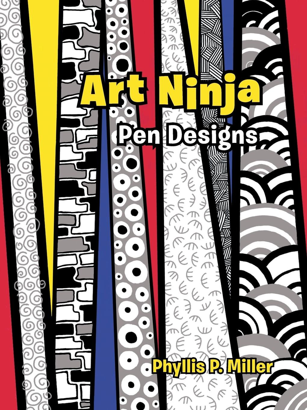 Art Ninja: Phyllis P. Miller: 9781480834576: Amazon.com: Books