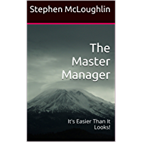 The Master Manager: It's Easier Than It Looks! (English Edition)