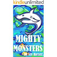 Mighty Monsters (Books for Boys and Girls who Like Danger. Book 1)