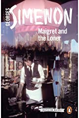 Maigret and the Loner (Inspector Maigret Book 73) Kindle Edition