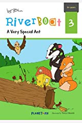 A Very Special Ant: Teach Your Children Friendship and Creativity (Riverboat Series Chapter Books Book 3) Kindle Edition