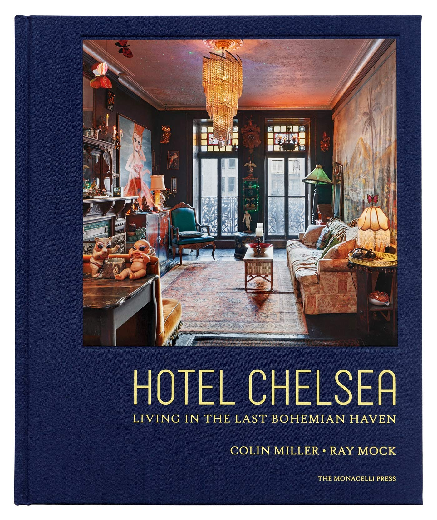 Hotel Chelsea Living In The Last Bohemian Haven Miller Colin Mock Ray Hoffmann Gaby Auder Alex 9781580935258 Amazon Com Books