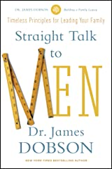 Straight Talk to Men: Timeless Principles for Leading Your Family (English Edition) eBook Kindle