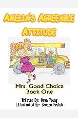 Amelia's Agreeable Attitude (Mrs. Good Choice Book 1) Kindle Edition