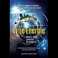 Vrije Energie: Schoon, veilig, goedkoop en onbeperkt