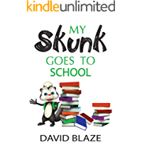 My Skunk Goes To School (a short, hilarious fantasy for kids ages 5-8)