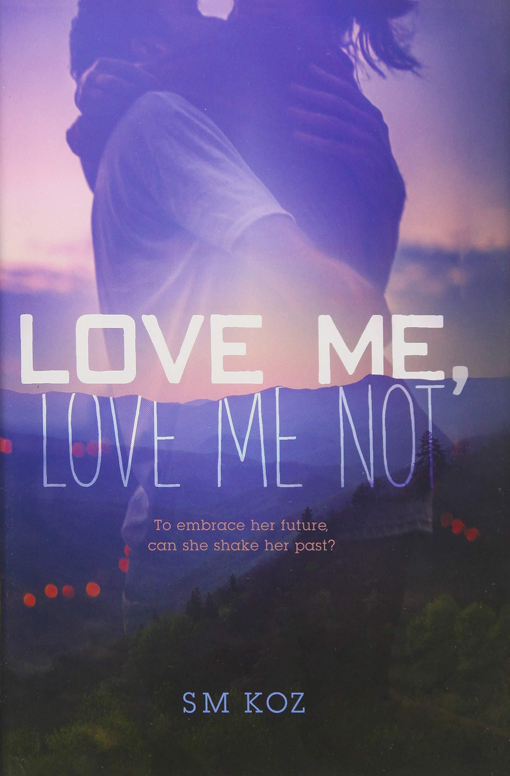 Love Me, Love Me Not: A Novel