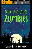 Felix Pie Loves Zombies