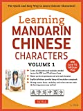 Learning Mandarin Chinese Characters Volume 1: The Quick and Easy Way to Learn Chinese Characters (Hsk Level 1 & AP Exam Prep)