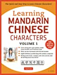 Learning Mandarin Chinese Characters Volume 1: The Quick and Easy Way to Learn Chinese Characters!