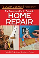 Black & Decker The Complete Photo Guide to Home Repair, 4th Edition (Black & Decker Complete Guide) Kindle Edition