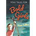 Folk Tales for Bold Girls