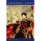 Emperor of Japan: Meiji and His World, 1852–1912