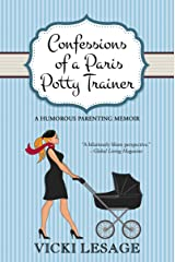Confessions of a Paris Potty Trainer: A Humorous Parenting Memoir (American in Paris) Kindle Edition