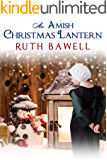 An Amish Christmas Lantern (Clean and Wholesome Romance) (Amish Christmas Romance Book 4)