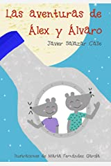 Las aventuras de Álex y Álvaro (Spanish Edition) Kindle Edition