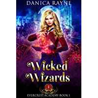 Wicked Wizards: A Reverse Harem Fantasy Romance (Evercrest Academy, Book 1) (English Edition)