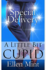 Special Delivery: A Little Bit Cupid Kindle Edition