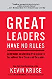 Great Leaders Have No Rules:Contrarian Leadership Principles to Transform Your Team and Business