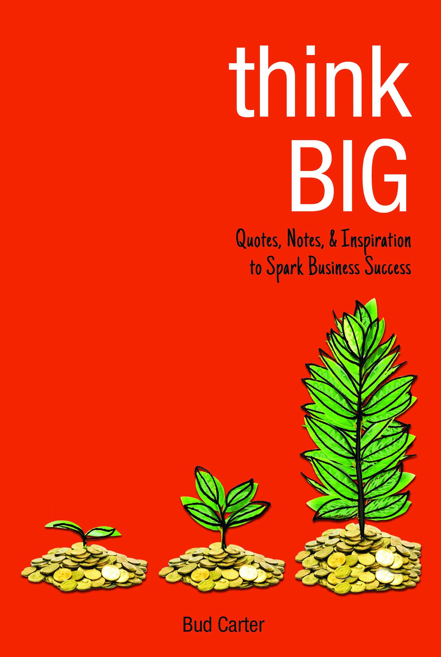 Download Think Big: Quotes, Notes, & Inspiration to Spark Business Success pdf