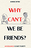 Why Can't We Be Friends? : Avoidance Is Not Purity
