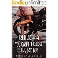 Rule #4: You Can't Trust the Bad Boy: A Standalone Sweet High School Romance (The Rules of Love)