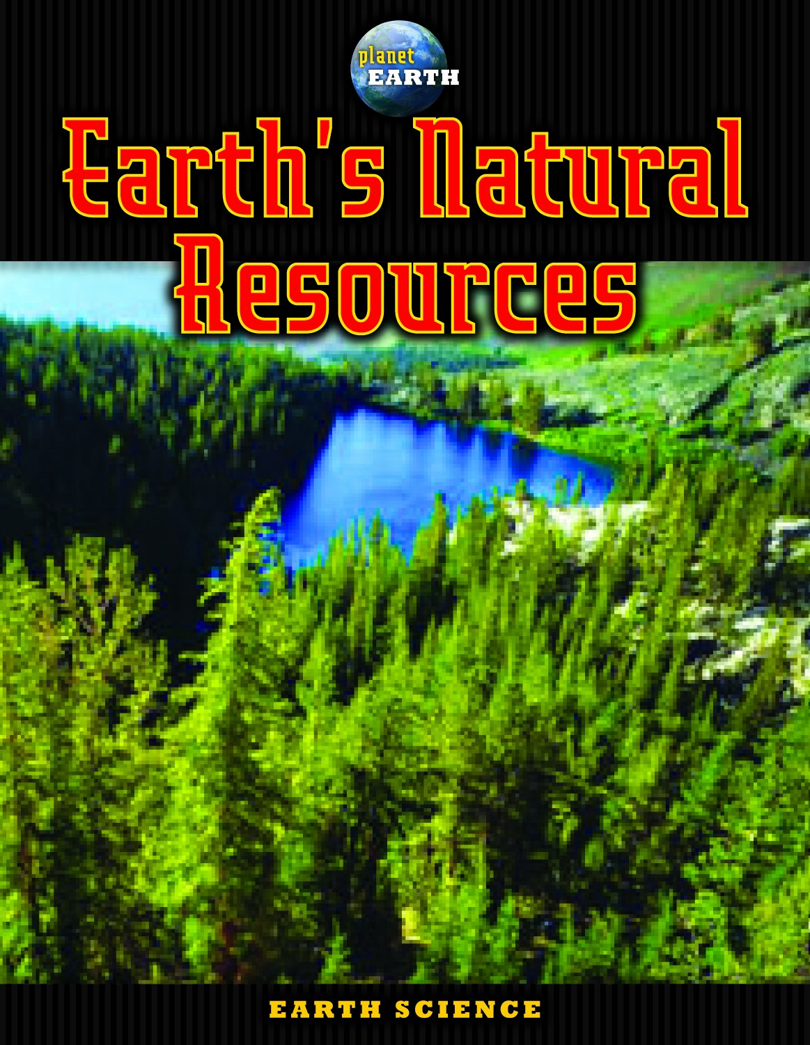 Earth's Natural Resources (Planet Earth)