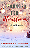Grounded for Christmas: A Holiday Romance Novelette