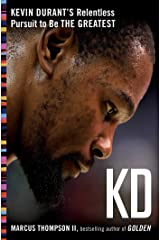 KD: Kevin Durant's Relentless Pursuit to Be the Greatest Kindle Edition