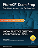 PMI-ACP Exam Prep: Questions, Answers, & Explanations: