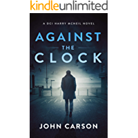 Against the Clock: A Scottish Crime Thriller (A DCI Harry McNeil Crime Thriller Book 9)