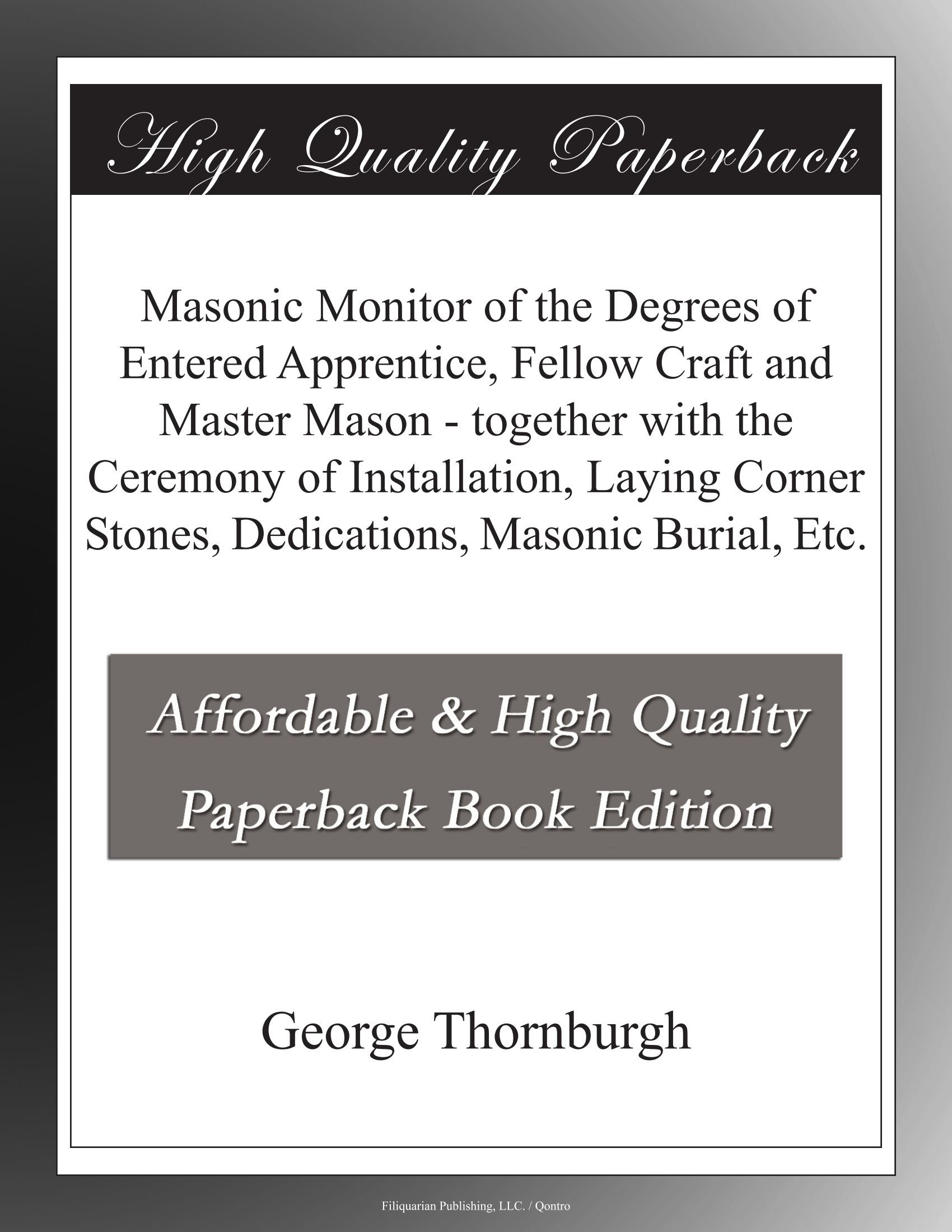 Standard masonic monitor of the degrees of entered apprentice, fellow craft and master mason