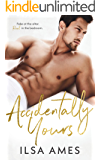 Accidentally Yours: A Billionaire Fake Marriage Romance