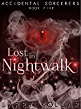 Lost in Nightwalk: Accidental Sorcerers, Book 5