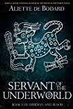 Servant of the Underworld: Volume 1 (Obsidian and Blood)