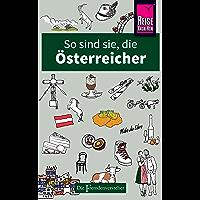 So sind sie, die Österreicher: Die Fremdenversteher von Reise Know-How