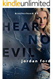 Hear No Evil (Brotherhood Trilogy Book 3)